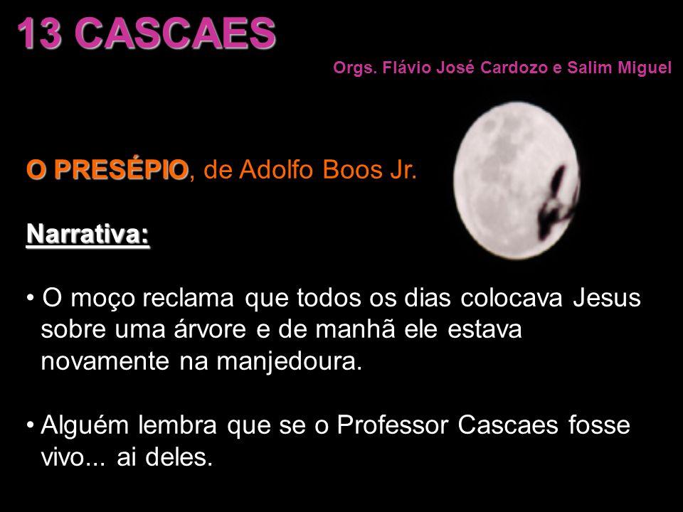 13 CASCAES O PRESÉPIO, de Adolfo Boos Jr. Narrativa: