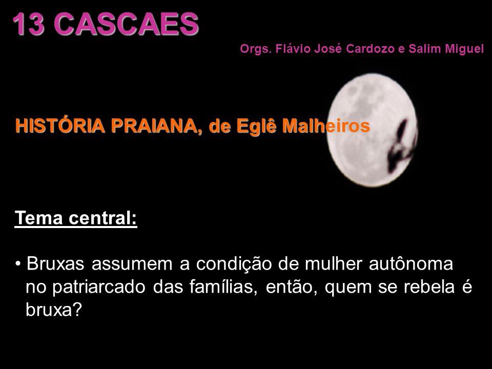 13 CASCAES HISTÓRIA PRAIANA, de Eglê Malheiros Tema central:
