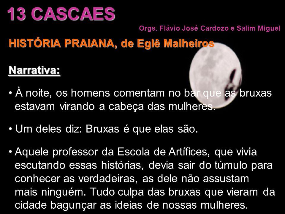 13 CASCAES HISTÓRIA PRAIANA, de Eglê Malheiros Narrativa: