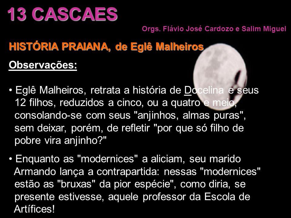 13 CASCAES HISTÓRIA PRAIANA, de Eglê Malheiros Observações: