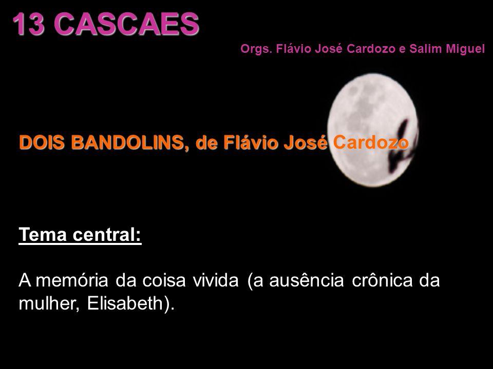 13 CASCAES DOIS BANDOLINS, de Flávio José Cardozo Tema central: