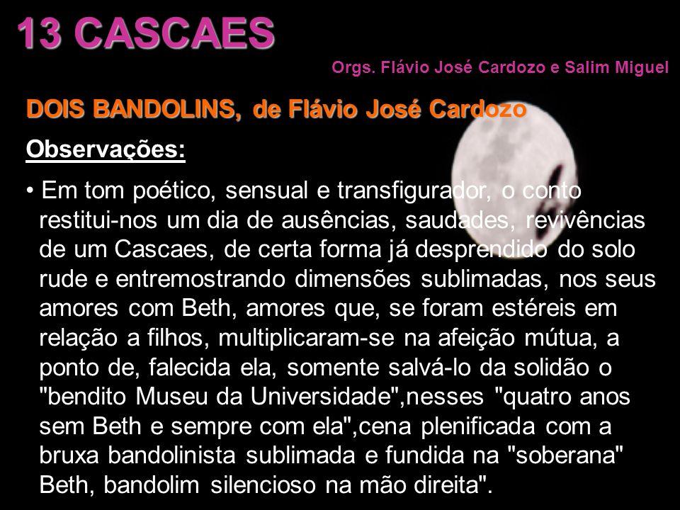 13 CASCAES DOIS BANDOLINS, de Flávio José Cardozo Observações: