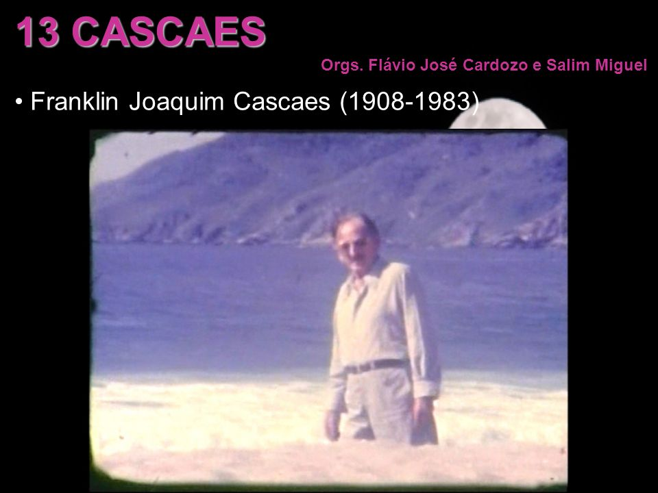 13 CASCAES Franklin Joaquim Cascaes (1908-1983)