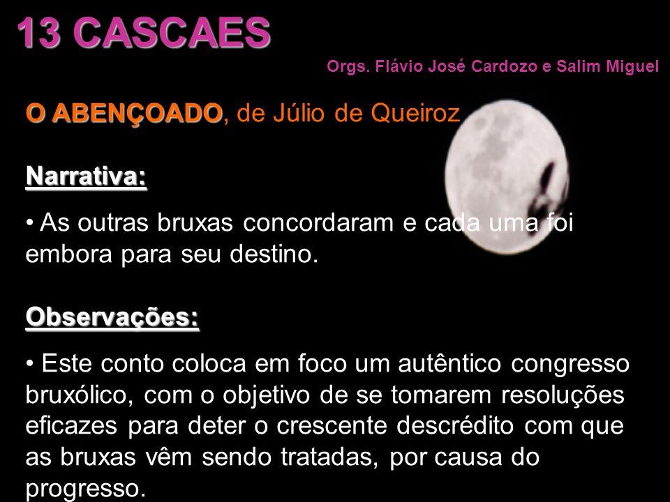 13 CASCAES O ABENÇOADO, de Júlio de Queiroz Narrativa: