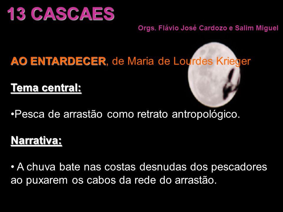 13 CASCAES AO ENTARDECER, de Maria de Lourdes Krieger Tema central: