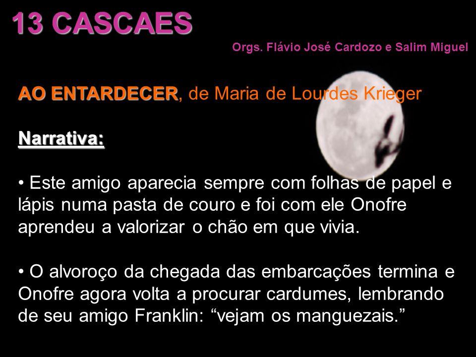 13 CASCAES AO ENTARDECER, de Maria de Lourdes Krieger Narrativa: