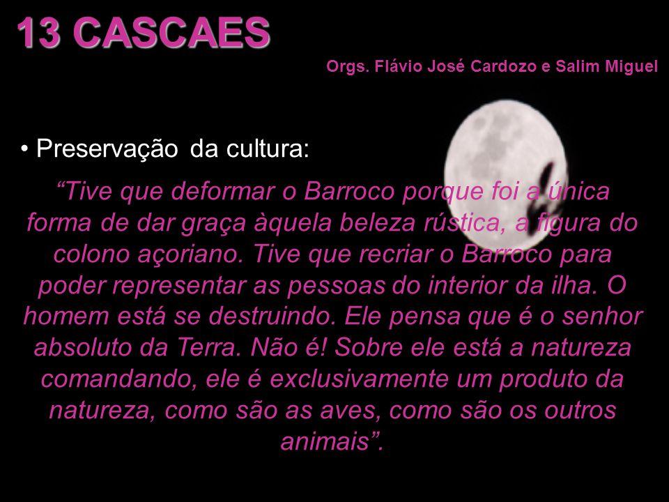 13 CASCAES Preservação da cultura: