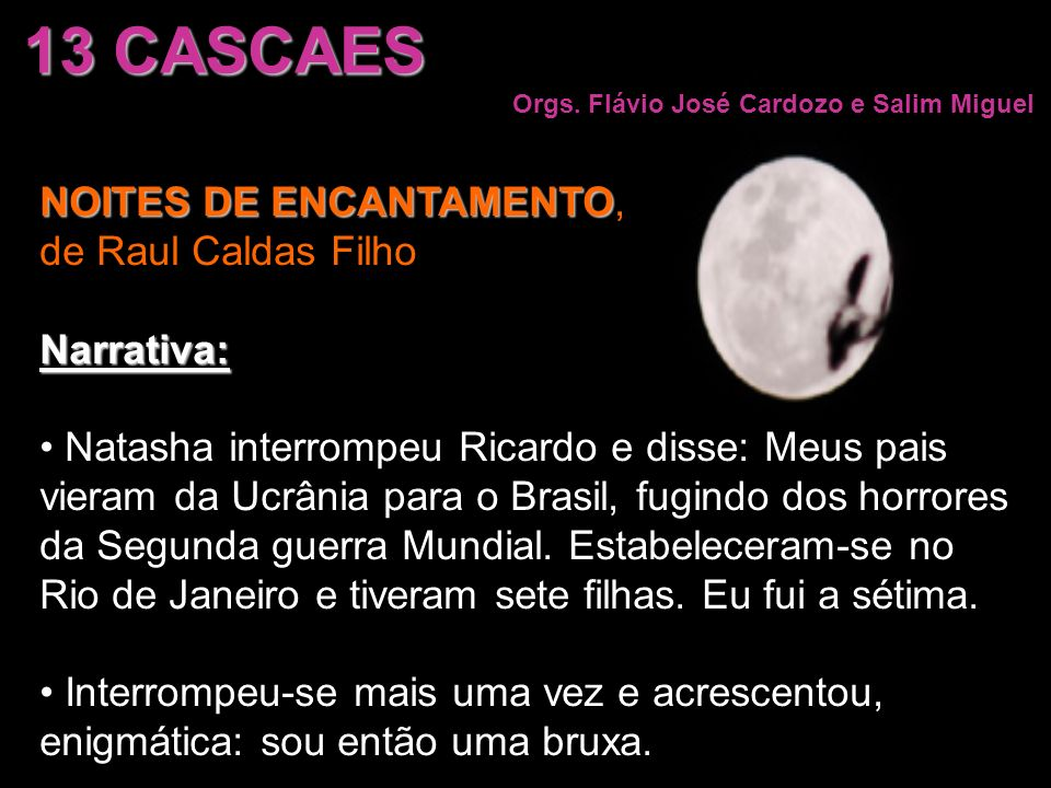 13 CASCAES NOITES DE ENCANTAMENTO, de Raul Caldas Filho Narrativa: