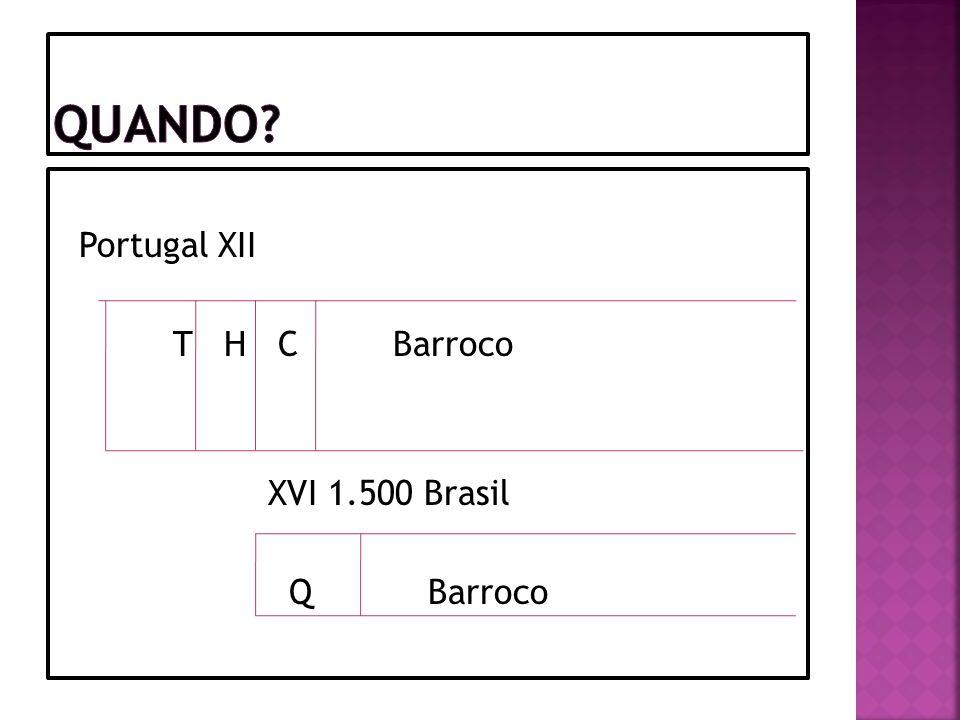 Quando Portugal XII T H C Barroco XVI 1.500 Brasil Q Barroco