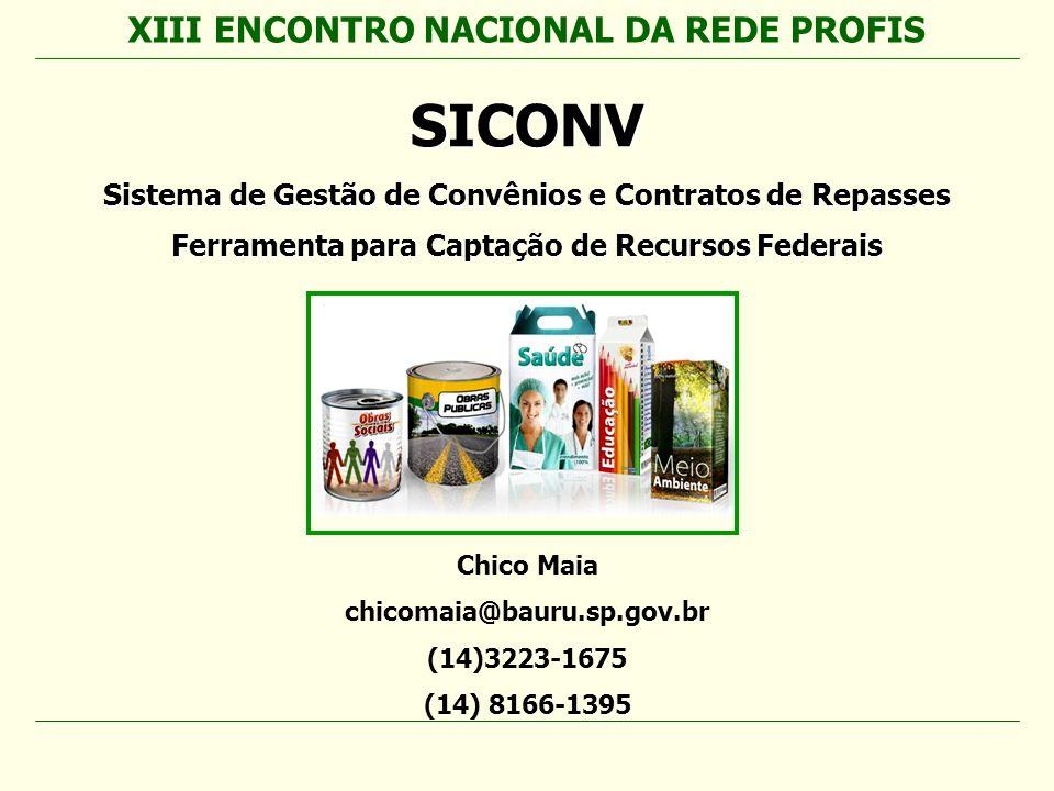 SICONV XIII ENCONTRO NACIONAL DA REDE PROFIS