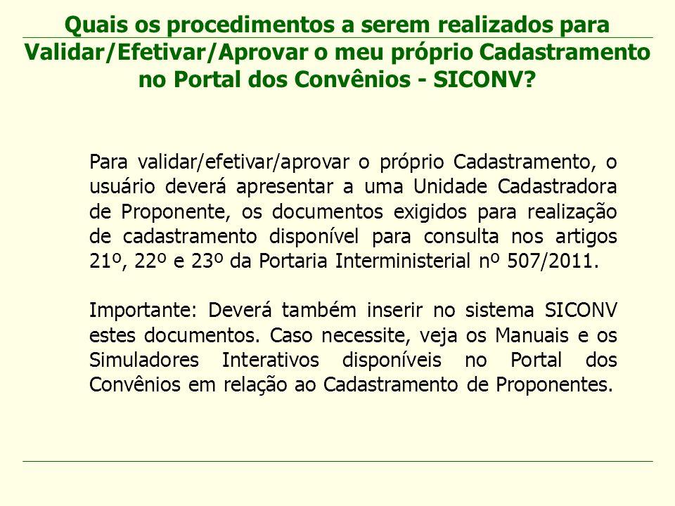 Quais os procedimentos a serem realizados para Validar/Efetivar/Aprovar o meu próprio Cadastramento no Portal dos Convênios - SICONV
