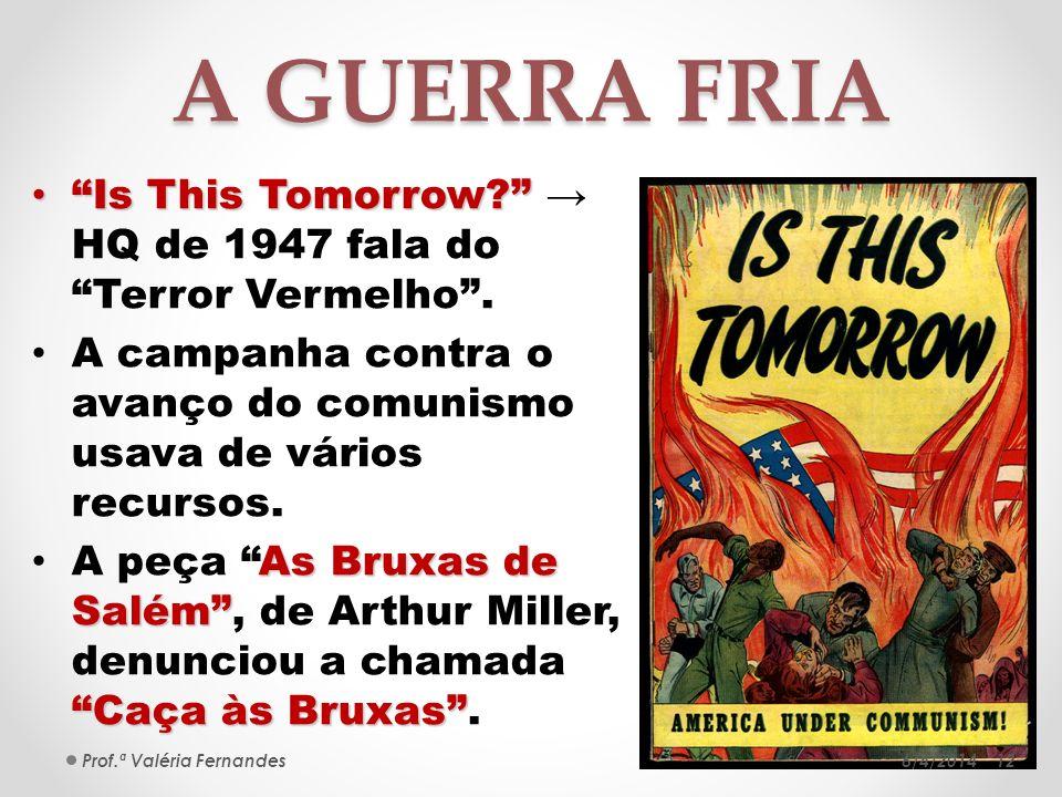 A GUERRA FRIA Is This Tomorrow → HQ de 1947 fala do Terror Vermelho . A campanha contra o avanço do comunismo usava de vários recursos.