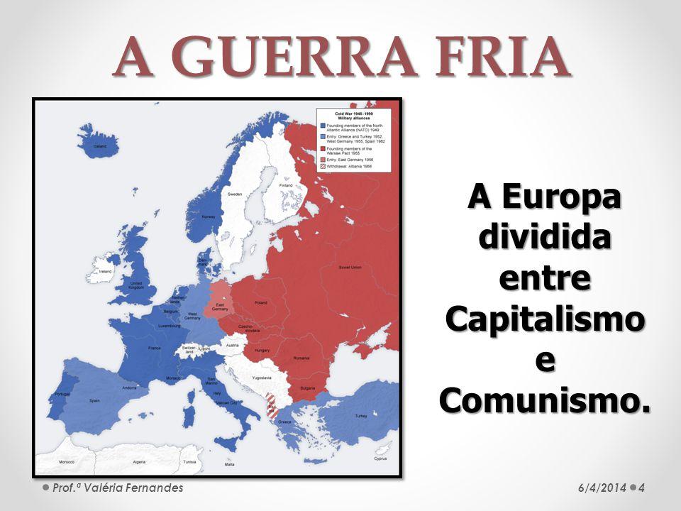 A Europa dividida entre Capitalismo e Comunismo.