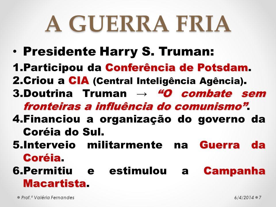 A GUERRA FRIA Presidente Harry S. Truman: