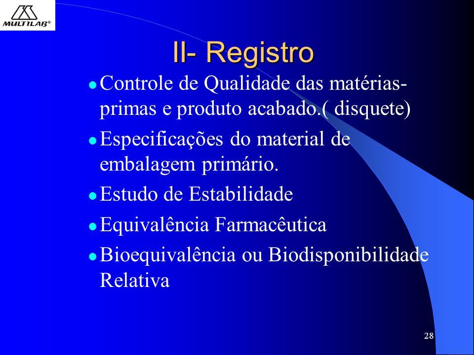 II- Registro Controle de Qualidade das matérias-primas e produto acabado.( disquete) Especificações do material de embalagem primário.