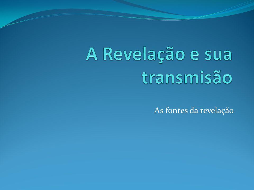 A Revelação e sua transmisão