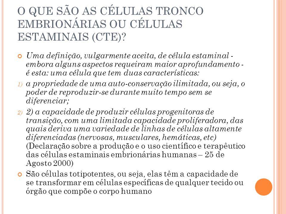 O QUE SÃO AS CÉLULAS TRONCO EMBRIONÁRIAS OU CÉLULAS ESTAMINAIS (CTE)