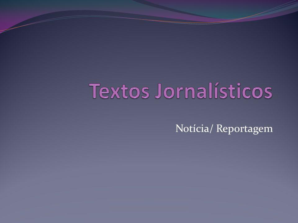 Textos Jornalísticos Notícia/ Reportagem
