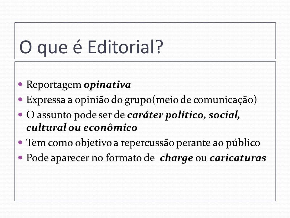 O que é Editorial Reportagem opinativa