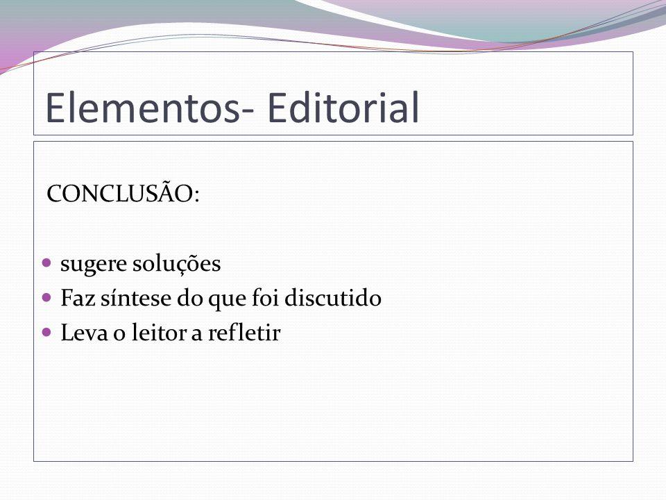 Elementos- Editorial CONCLUSÃO: sugere soluções
