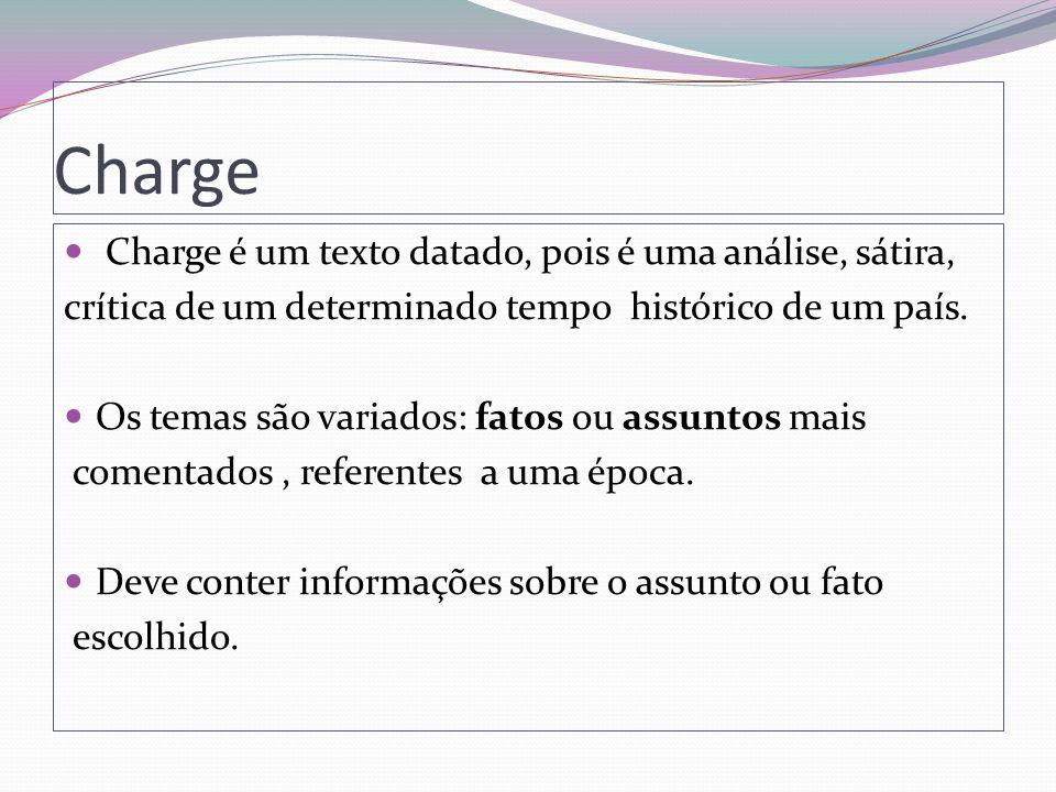 Charge Charge é um texto datado, pois é uma análise, sátira,