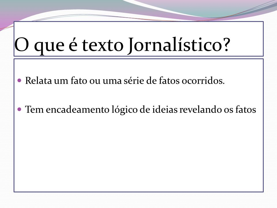 O que é texto Jornalístico