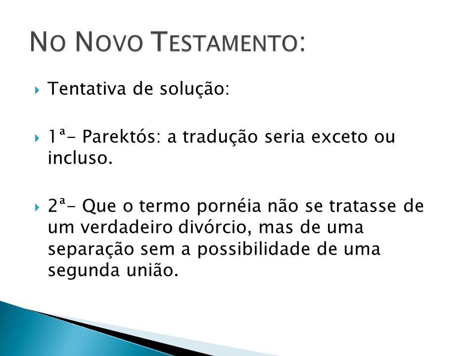 No Novo Testamento: Tentativa de solução: