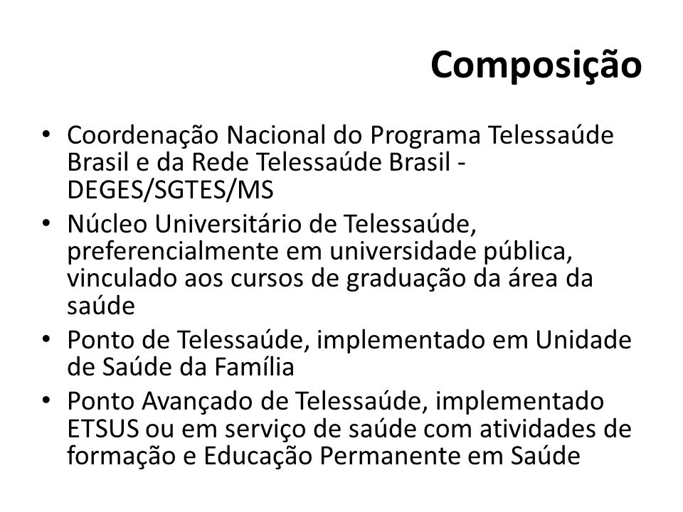 Composição Coordenação Nacional do Programa Telessaúde Brasil e da Rede Telessaúde Brasil - DEGES/SGTES/MS.