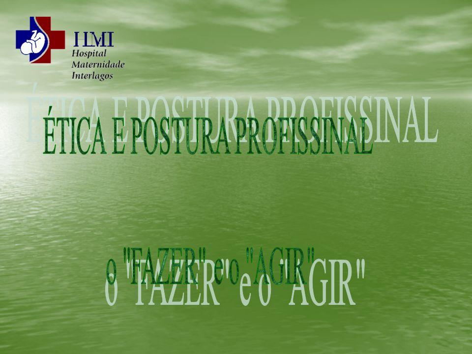 ÉTICA E POSTURA PROFISSINAL
