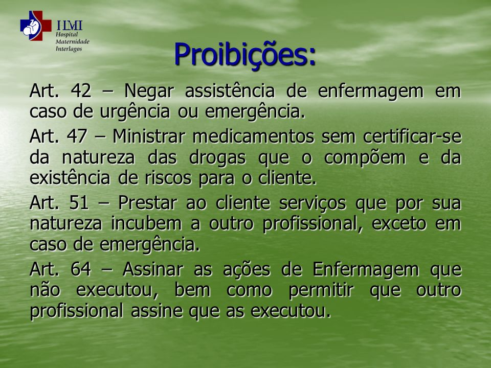 Proibições: Art. 42 – Negar assistência de enfermagem em caso de urgência ou emergência.