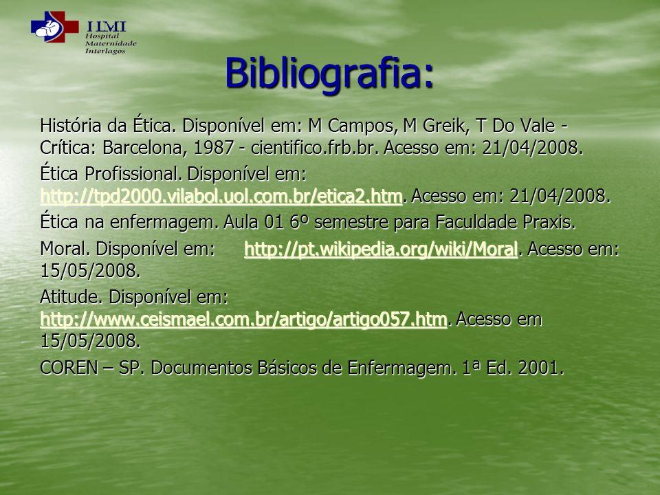Bibliografia: História da Ética. Disponível em: M Campos, M Greik, T Do Vale - Crítica: Barcelona, 1987 - cientifico.frb.br. Acesso em: 21/04/2008.