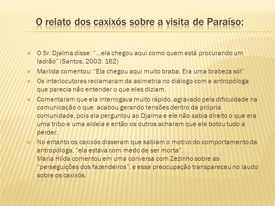 O relato dos caxixós sobre a visita de Paraíso: