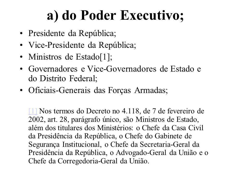 a) do Poder Executivo; Presidente da República;
