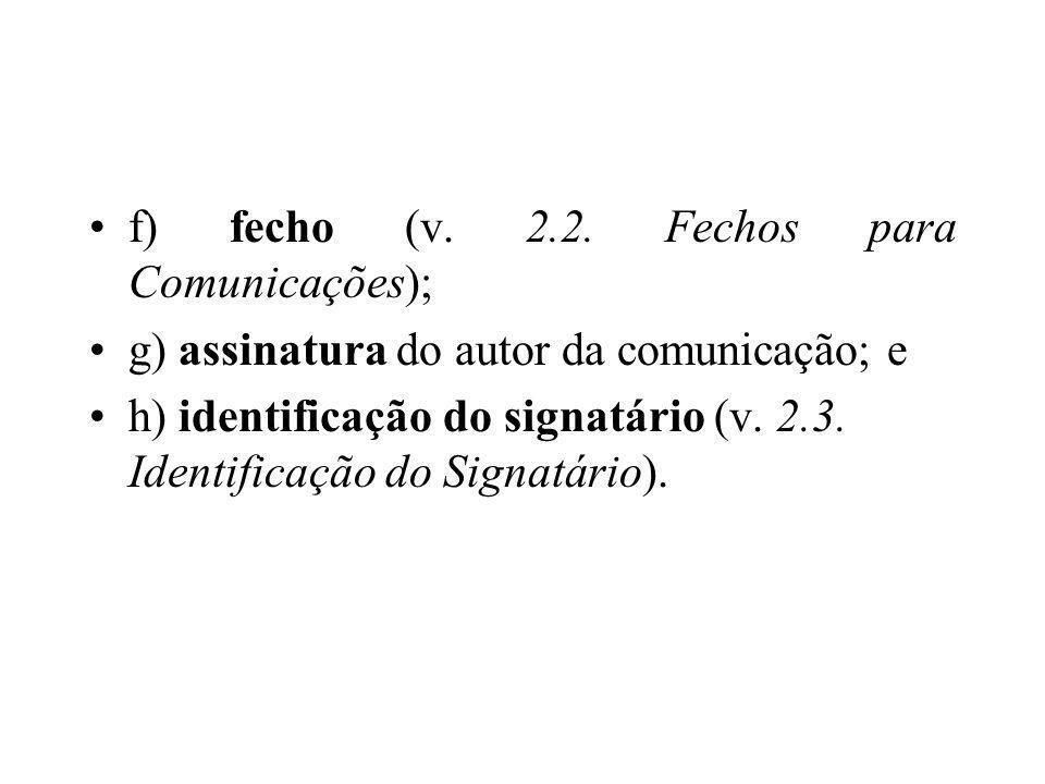 f) fecho (v. 2.2. Fechos para Comunicações);