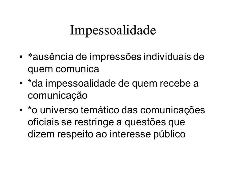 Impessoalidade *ausência de impressões individuais de quem comunica