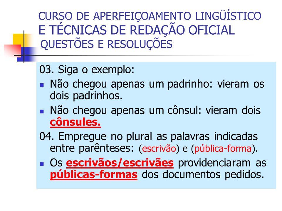 CURSO DE APERFEIÇOAMENTO LINGÜÍSTICO E TÉCNICAS DE REDAÇÃO OFICIAL QUESTÕES E RESOLUÇÕES