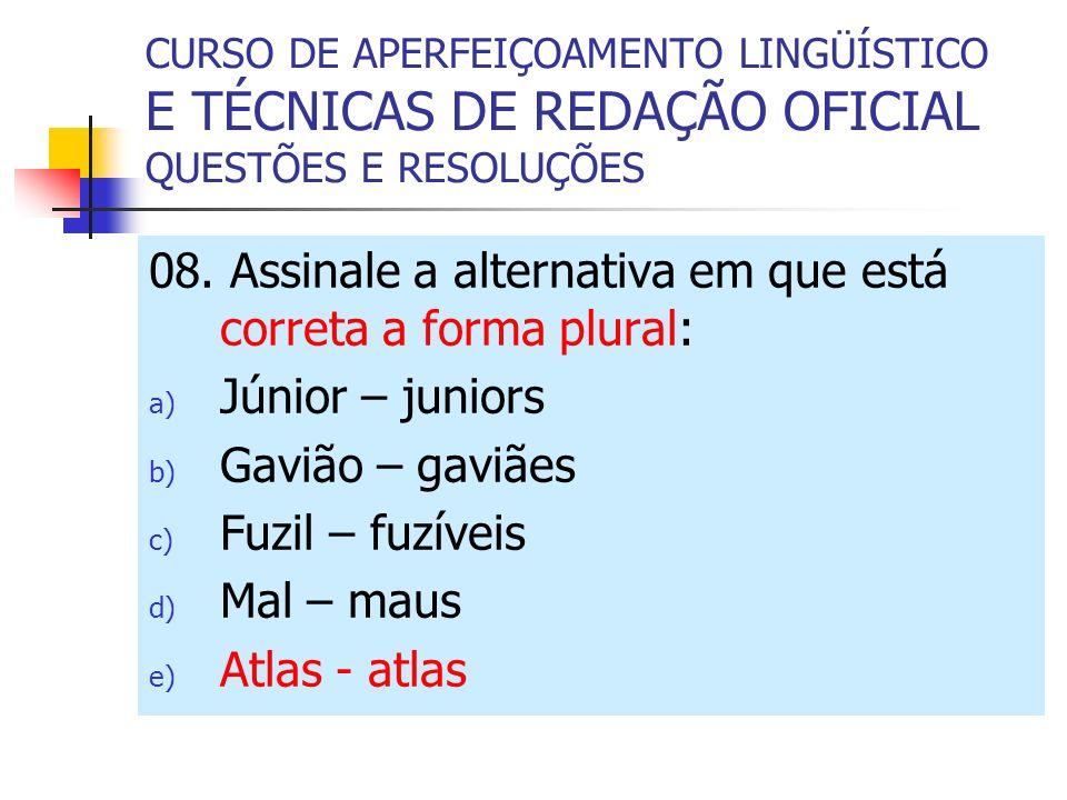 08. Assinale a alternativa em que está correta a forma plural: