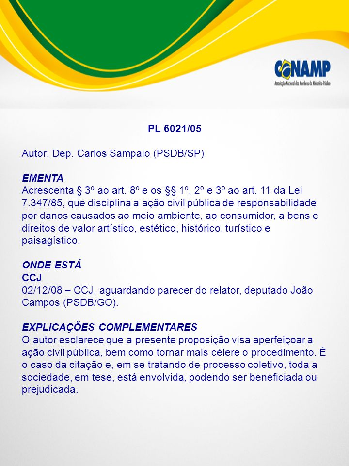 PL 6021/05 Autor: Dep. Carlos Sampaio (PSDB/SP) EMENTA.