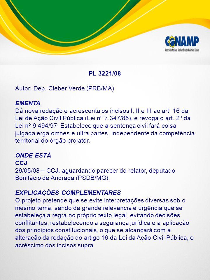 PL 3221/08 Autor: Dep. Cleber Verde (PRB/MA) EMENTA.