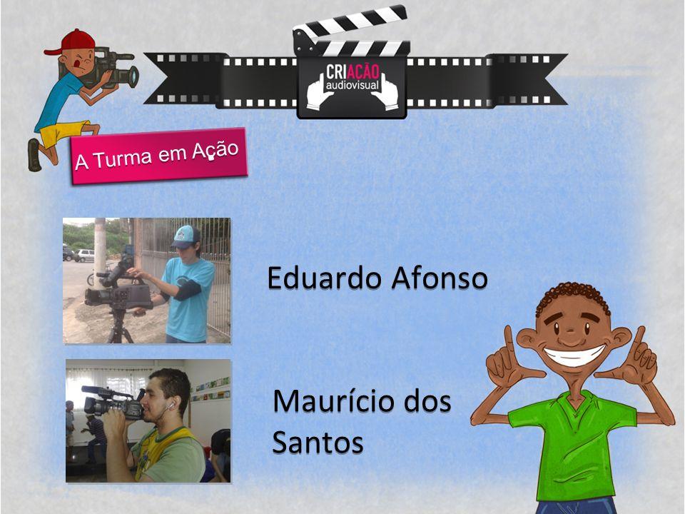 A Turma em Acão Eduardo Afonso Maurício dos Santos