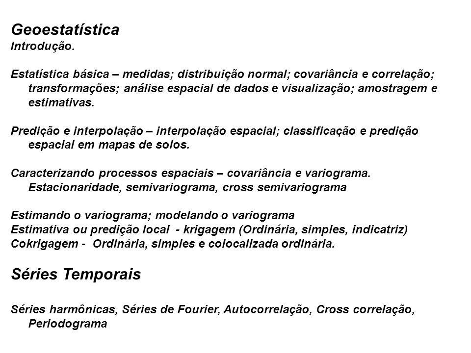 Geoestatística Séries Temporais Introdução.