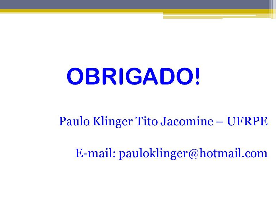OBRIGADO! Paulo Klinger Tito Jacomine – UFRPE