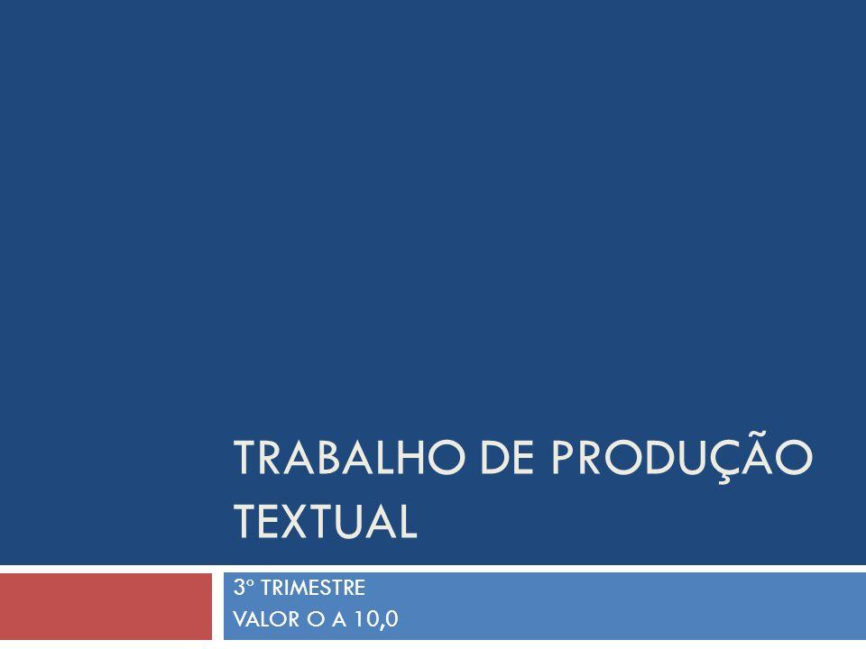 TRABALHO DE PRODUÇÃO TEXTUAL