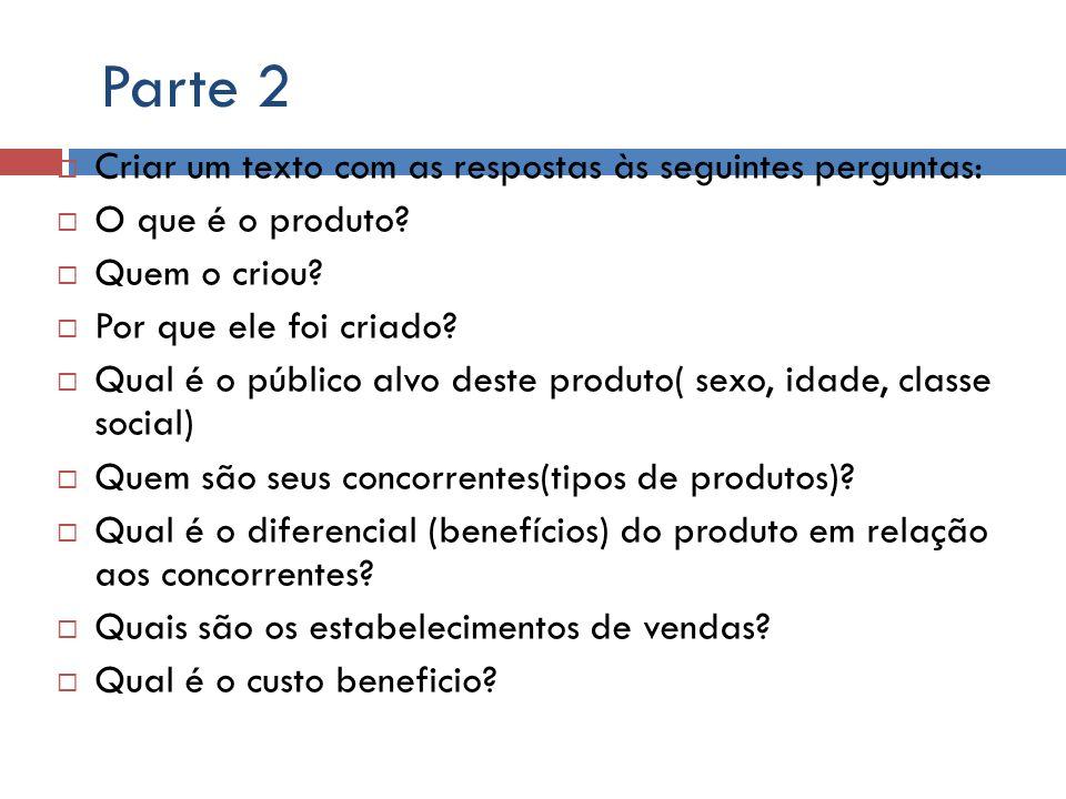 Parte 2 Criar um texto com as respostas às seguintes perguntas: