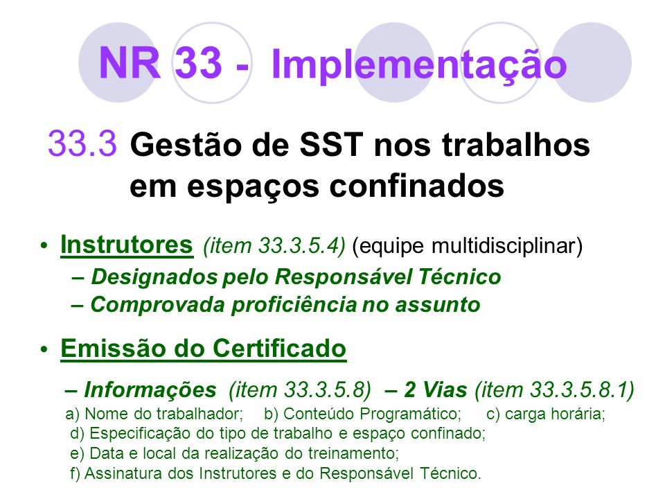 NR 33 - Implementação33.3 Gestão de SST nos trabalhos em espaços confinados.