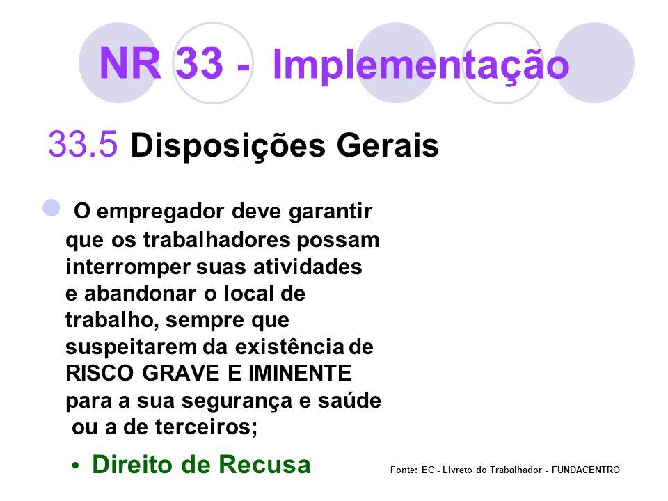 NR 33 - Implementação 33.5 Disposições Gerais.