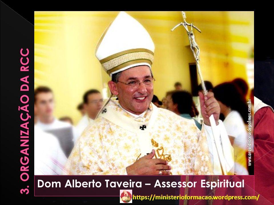 3. Organização da RCC Dom Alberto Taveira – Assessor Espiritual