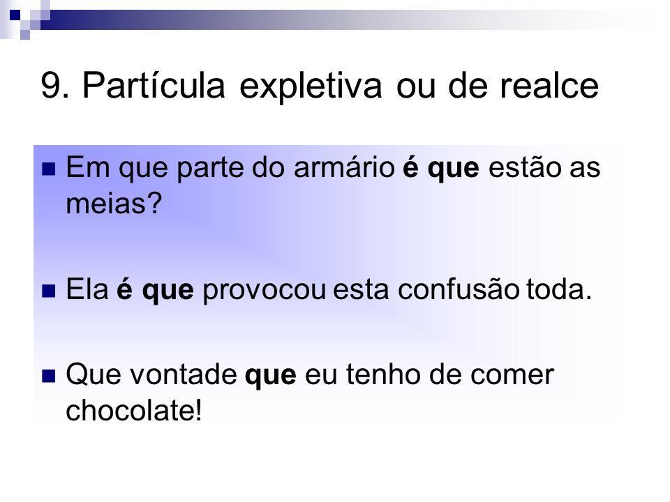9. Partícula expletiva ou de realce