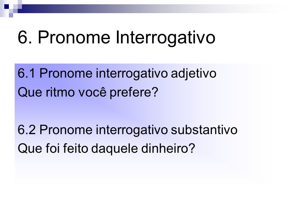 6. Pronome Interrogativo