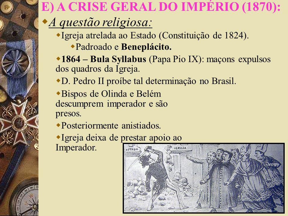 E) A CRISE GERAL DO IMPÉRIO (1870): A questão religiosa:
